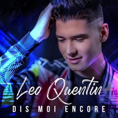 Léo Quentin - Dis moi encore