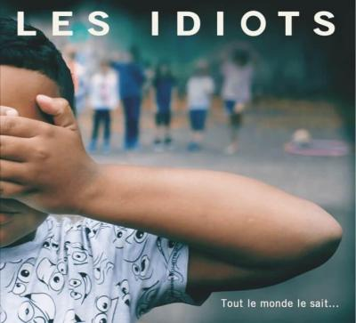 Les idiots - Tout le monde le sait
