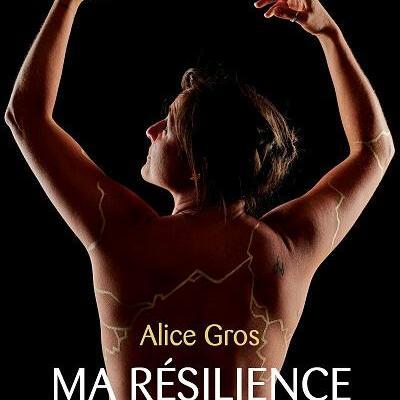 Ma resilience - Alice Gros