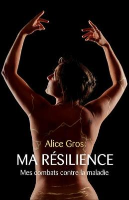 Ma resilience - Alice Gros