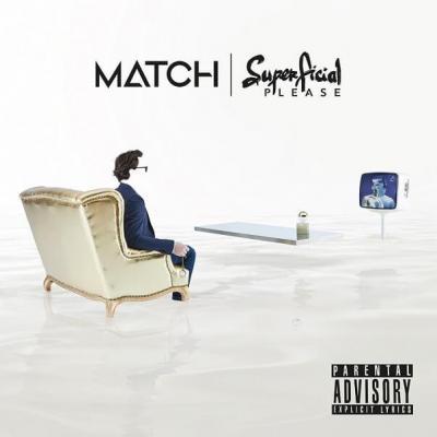 Match - Superficial please