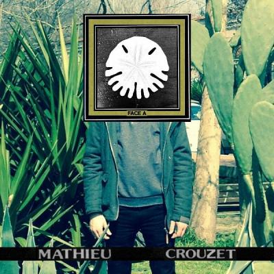 Mathieu Crouzet - Face A