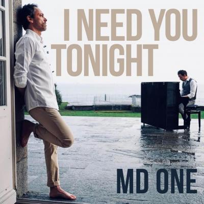 MD One - I Need You Tonight