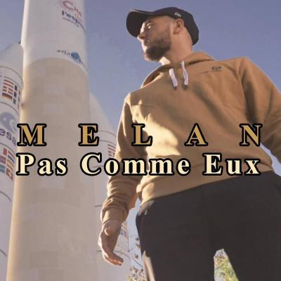 Melan - Pas comme eux