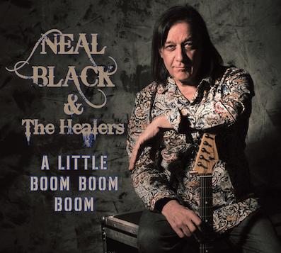 Neal Black & The Healers  - A little boom, boom, boom