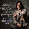 Neal Black & The Healers  - A little boom, boom, boom