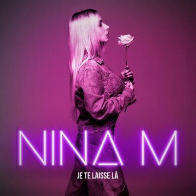 Nina M - Je te laisse là
