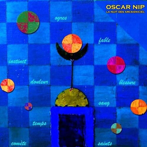 Oscar Nip - La nuit des arcs en ciel