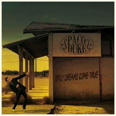 Paco Duke - Only Dreams Come True