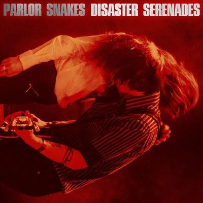 Parlor Snakes - Disaster serenades