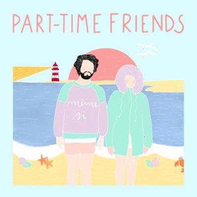 Part-Time Friends - Même si