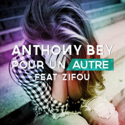 Pochette single Pour un autre d'Anthony Bey ft Zifou