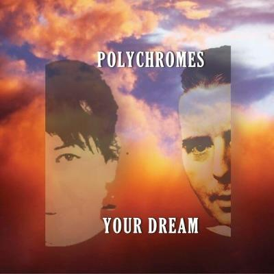 Polychromes - Your dream