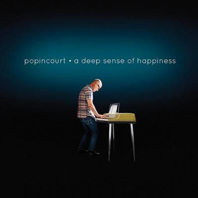 Popincourt - A Deep Sense Of Happiness