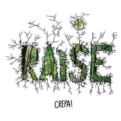 Raise - Crepa