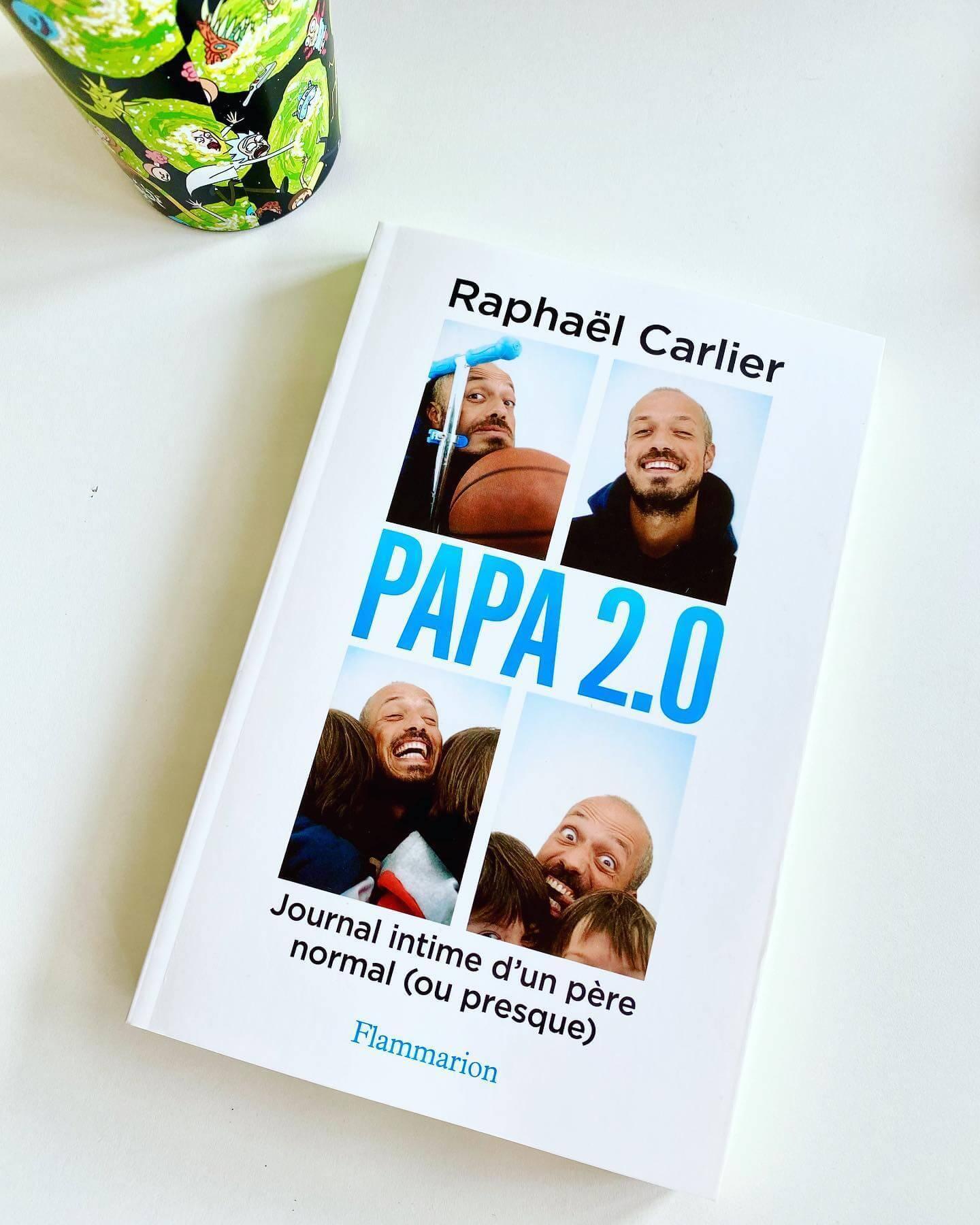Raphaël Carlier - Papa 2.0