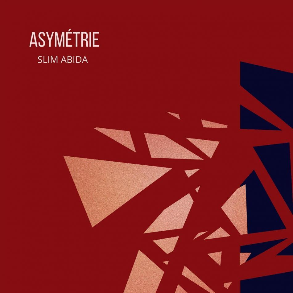 Slim Abida - Asymétrie
