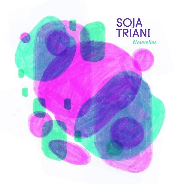 Soja Triani - Nouvelles