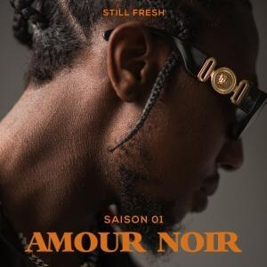 Still Fresh - Amour noir
