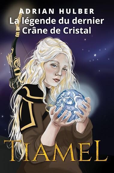 Tiamel - La légende du dernier crâne de cristal